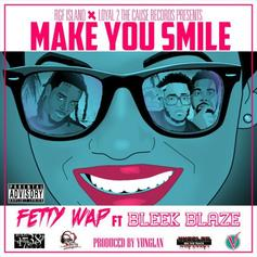 Fetty Wap - Make You Smile Feat. Bleek Blaze