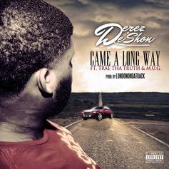 Derez De'Shon - Came A Long Way Feat. Trae Tha Truth & M.U.G. (Prod. By London On Da Track)