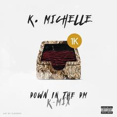 K. Michelle - Down In The DM (Remix)