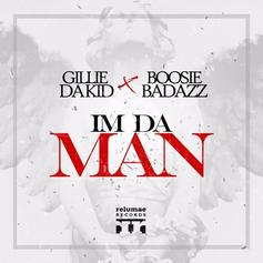 Gillie Da Kid - I'm Da Man Feat. Boosie Badazz