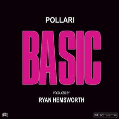 Pollàri - Basic (Prod. By Ryan Hemsworth)
