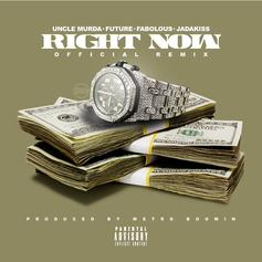 Uncle Murda - Right Now (Remix) Feat. Future, Fabolous & Jadakiss