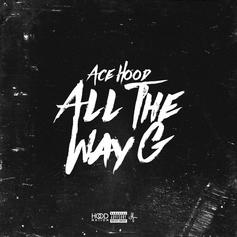 Ace Hood - All The Way G (Prod. By FKi & The MeKanics)