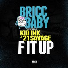 Bricc Baby - F It Up Feat. 21 Savage & Kid Ink