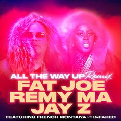 Fat Joe & Remy Ma - All The Way Up (Remix) Feat. Jay Z & French Montana