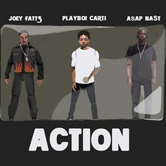 Joey Fatts - Action Feat. A$AP Nast & Playboi Carti