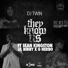 DJ Twin - They Know Us Feat. Sean Kingston, Lil Bibby & G Herbo