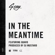G-Eazy - In The Meantime Feat. Quavo