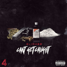 Slim 400 - Can't Get Caught