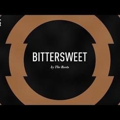 The Roots - Bittersweet