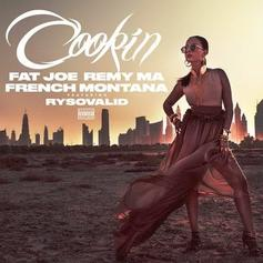 Fat Joe & Remy Ma - Cookin Feat. French Montana & RySoValid