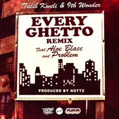 Talib Kweli - Every Ghetto Pt. 2 Feat. Problem & Aloe Blacc (Prod. By Nottz)