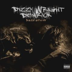 Demrick & Dizzy Wright - Blaze With Us