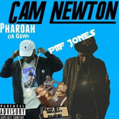 Piif Jones - Cam Newton Feat. Pharoah Da Gawd