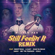 Mistah F.A.B. - Still Feelin' It (Remix) Feat. Snoop Dogg, G-Eazy, Iamsu!, Nef The Pharaoh, Keak Da Sneak & Ezale