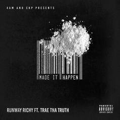 Runway Richy - Made It Happen Feat. Trae Tha Truth