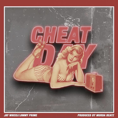 Jay Whiss - Cheat Day Feat. Jimmy Prime (Prod. By Murda Beatz)