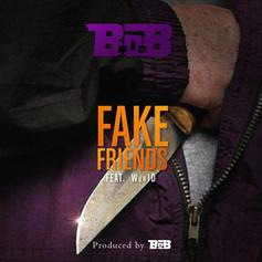 B.o.B - Fake Friends Feat. WurlD