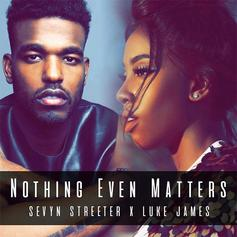 Sevyn Streeter - Nothing Even Matters (Cover) Feat. Luke James