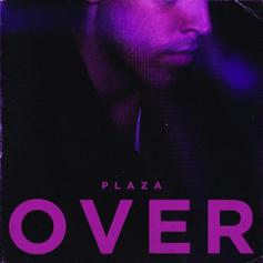 PLAZA - Over