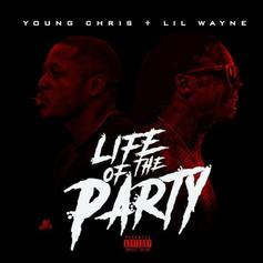 Young Chris - Life of the Party Feat. Lil Wayne