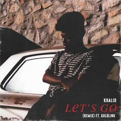 Khalid - Let's Go (Remix) Feat. GoldLink