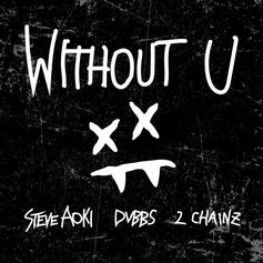 Steve Aoki - Without U Feat. 2 Chainz & Dvbbs