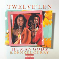 Twelve'len - Human Gods Feat. Denzel Curry