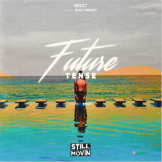 Reezy - Future Tense Feat. Dizzy Wright
