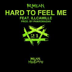 R-Mean - Hard To Feel Me  Feat. Illcamille