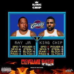 King Chip - Cleveland Balled Feat. Ray Jr