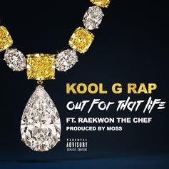 Kool G Rap - Out For That Life Feat. Raekwon
