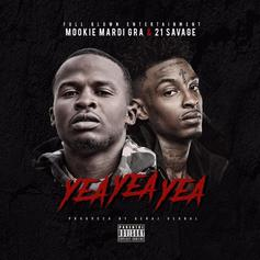 Mookie Mardi Gra - Yea Yea Yea Feat. 21 Savage