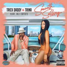 Trick Daddy & Trina - Smooth Sailing Feat. Ali Coyote