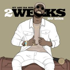 Sy Ari Da Kid - 2 Weeks No Diss
