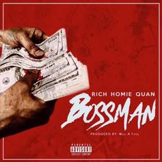 """Rich Homie Quan Returns To The Game With """"Bossman"""""""