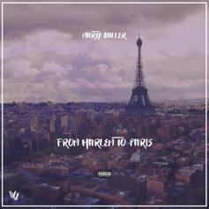 """Marty Baller Goes """"From Harlem To Paris"""" On His Latest Single"""
