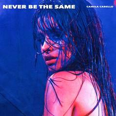 "Camila Cabello Drops Off Her Latest Single ""Never Be The Same"""