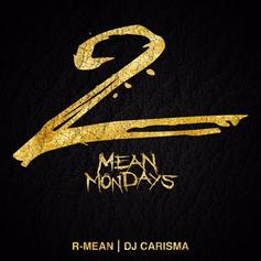 "R-Mean Compiles His Hits On ""Mean Mondays Vol. 2"" Mixtape"
