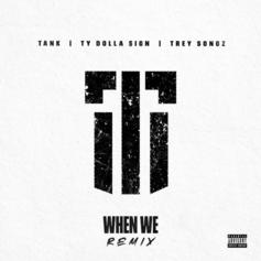"""Tank Recruits Trey Songz & Ty Dolla $ign For """"When We"""" Remix"""