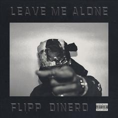 "Flipp Dinero Drops New Banger ""Leave Me Alone"""