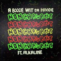 """A Boogie Wit Da Hoodie Drops Off New Single """"Nonchalant"""" Feat. Akaline"""