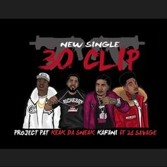 "21 Savage Joins Project Pat, Keak Da Sneak & Kafani On ""30 Clip"""
