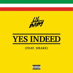 """Lil Baby & Drake Officially Release """"Yes Indeed"""" On iTunes & Other Streaming Platforms"""