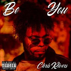 "Chris Rivers Embraces Individuality On New Track ""Be You"""