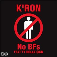 """K'ron Links With Ty Dolla $ign For """"No BFs"""""""