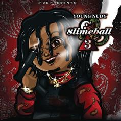 """Stream Young Nudy's """"Slimeball 3"""" Project"""