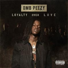 "OMB Peezy Releases ""Loyalty Over Love"" Ft. Mozzy, TK Kravitz & More"