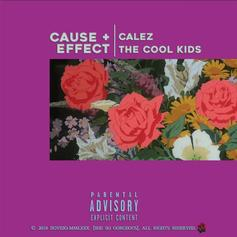 """The Cool Kids Team Up With Calez On """"Cause + Effect"""""""