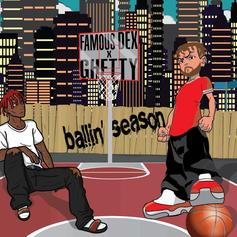"Famous Dex & Ghetty Drop Off New EP ""Ballin Season"""
